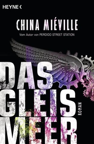 Das Gleismeer  by  China Miéville