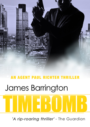 Timebomb (Paul Richter, #4)  by  James Barrington