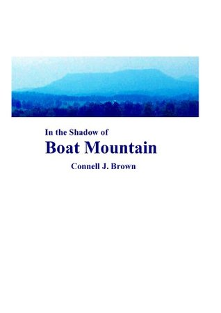 In the Shadow of Boat Mountain  by  Connell J. Brown