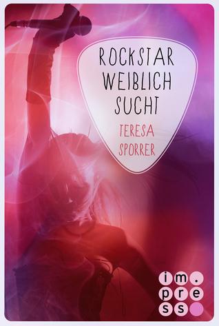 Rockstar, weiblich, sucht (Lost in Stereo, #4)  by  Teresa Sporrer