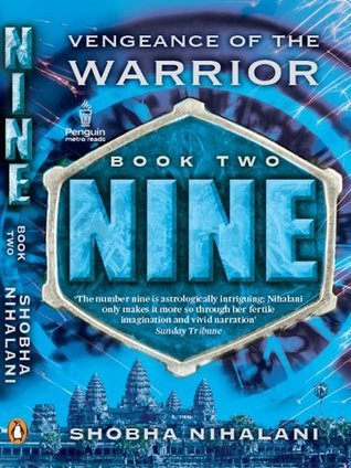 Nine: Vengeance of the Warrior Shobha Nihalani