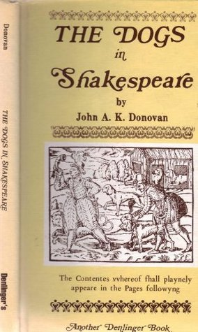 The Dogs In Shakespeare  by  John A. Donovan