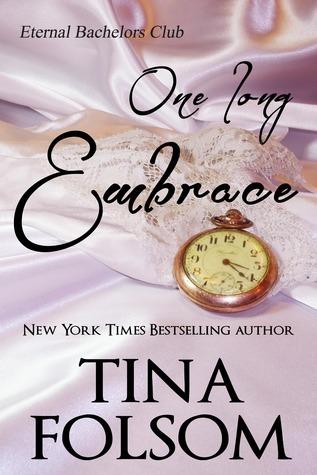 One Long Embrace (Eternal Bachelors Club, #5) Tina Folsom