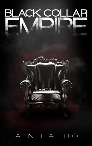 Black Collar Empire (Black Collar, #1) A.N. Latro