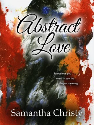 Abstract Love  by  Samantha Christy
