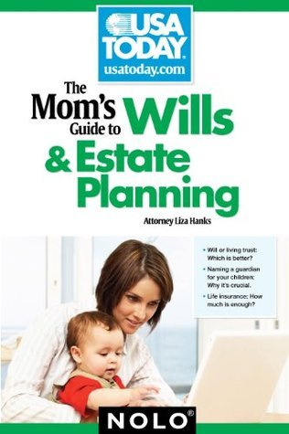 Moms Guide to Wills and Estate Planning, The  by  Liza, Attorney Hanks