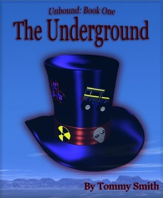 The Underground (Unbound Book 1) Tommy Smith