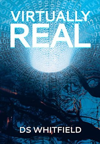 Virtually Real  by  D. S. Whitfield
