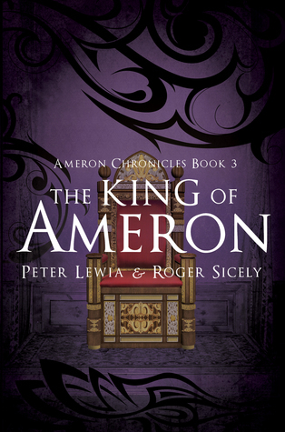 The King of Ameron: Ameron Chronicles Book 3  by  Roger Sicely