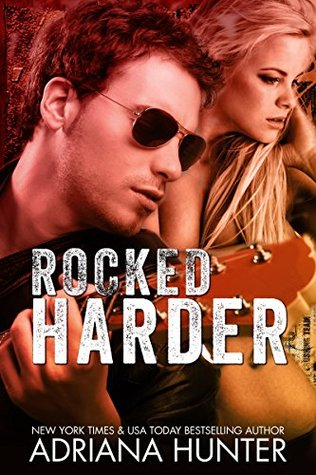 Rocked Harder (Rock With You [Two Part] #2)  by  Adriana Hunter