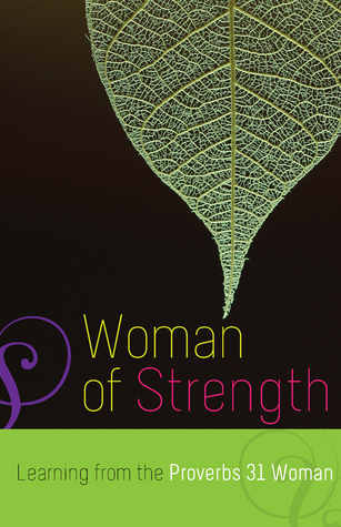 Woman of Strength: Learning from the Proverbs 31 Woman  by  Editors of Servant Books