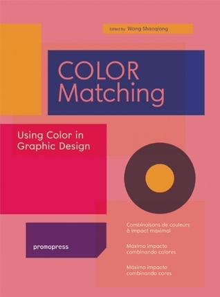 Color Matching: Using Color in Graphic Design Wang Shaoqiang