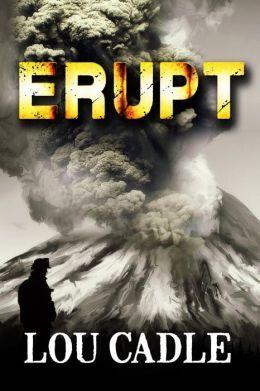 Erupt  by  Lou Cadle