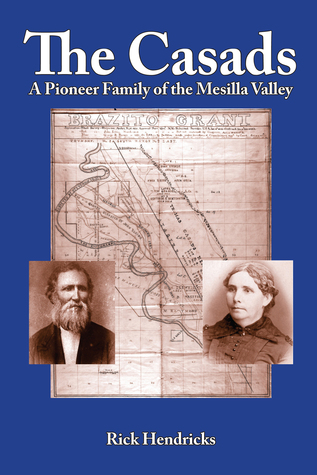The Casads: A Pioneer Family of the Mesilla Valley  by  Rick Hendricks