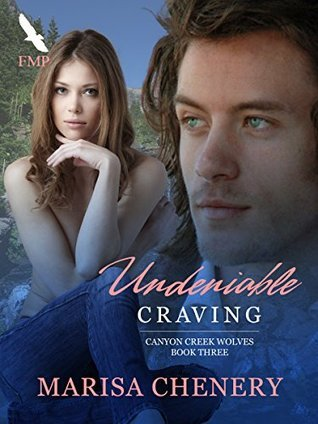 Undeniable Craving (Canyon Creek Wolves Book 3)  by  Marisa Chenery