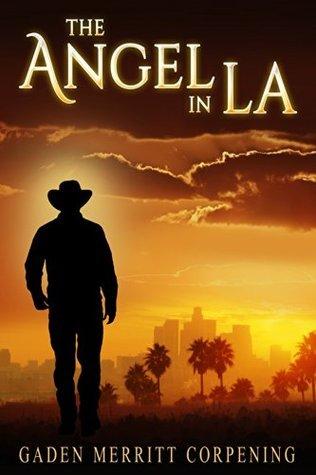 The Angel in LA Gaden Merritt Corpening