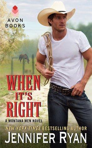 When Its Right (Montana Men, #2)  by  Jennifer Ryan