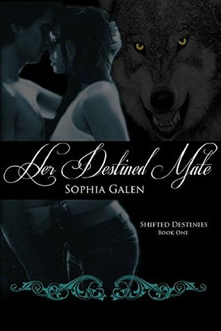 Her Destined Mate  by  Sophia Galen