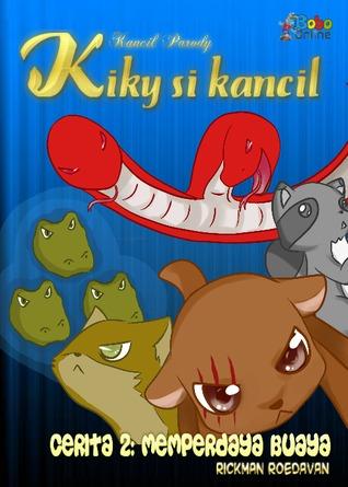 Kiky Si Kancil Memperdaya Buaya (Kancil Parody, #2) Rickman Roedavan