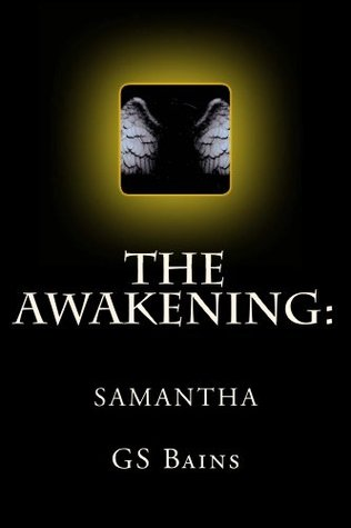 The Awakening: Samantha  by  G.S. Bains