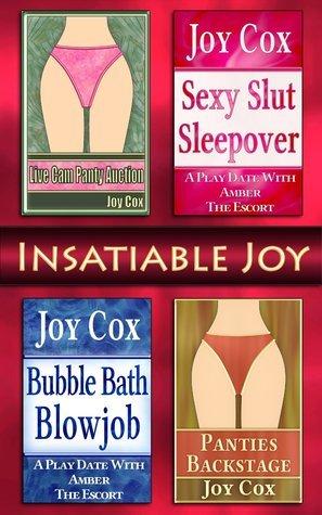 Insatiable Joy (Joy Cox Explicit Erotica Collection #8) Joy Cox