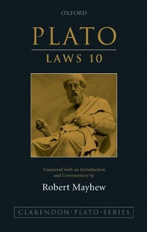 Plato: Laws 10: Translated with an introduction and commentary: Book 10  by  Robert Mayhew