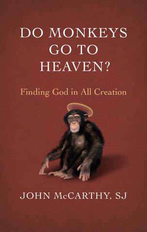 Do Monkeys Go to Heaven?  by  John McCarthy