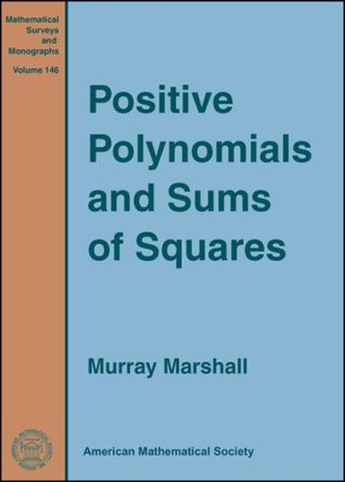 Positive Polynomials and Sums of Squares Murray Marshall