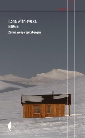 Białe. Zimna wyspa Spitsbergen  by  Ilona Wiśniewska