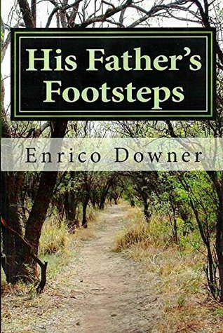 His Fathers Footsteps  by  Enrico Downer