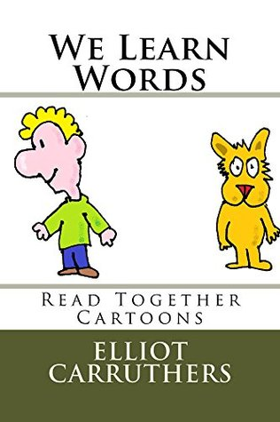 We Learn Words: Read Together Cartoons Elliot Carruthers