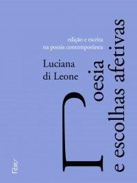 Poesia e escolhas afetivas Luciana Di Leone