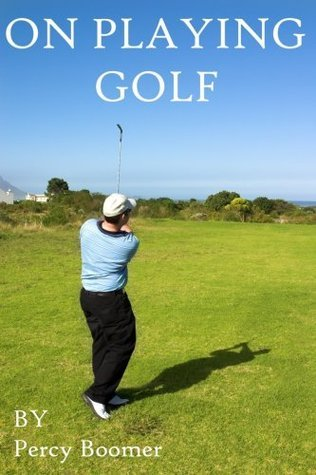 On Playing Golf Percy Boomer