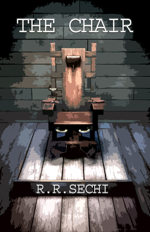 The Chair (The Chair, #1)  by  R.R. Sechi