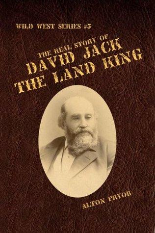 The Real Story of David Jack, The Land King Alton Pryor