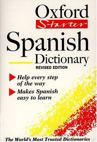 The Oxford Starter Spanish Dictionary  by  Ana Christina Llompart