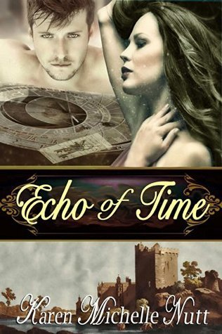 Echo of Time: A Paranormal Time Travel Romance  by  Karen Michelle Nutt