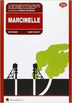 Marcinelle, storie di minatori: Cronaca a fumetti Igor Mavric
