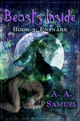 Ensnare (Beasts Inside, #3)  by  A.A. Samuel