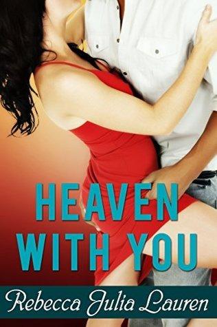 Heaven With You Rebecca Julia Lauren
