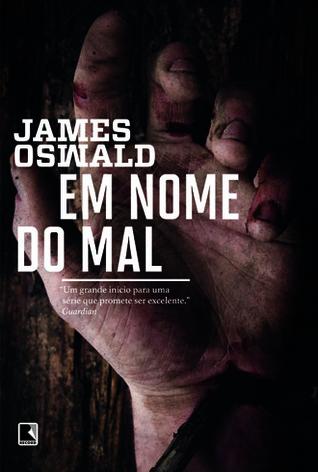 Em Nome do Mal (Inspector McLean, #1)  by  James  Oswald
