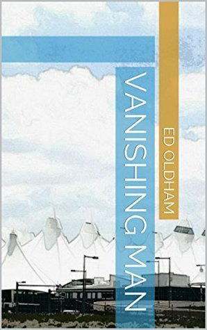 Vanishing Man  by  Ed Oldham