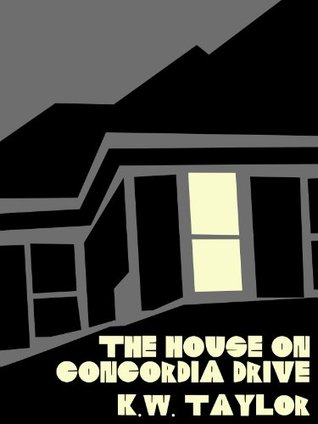The House on Concordia Drive (The Red Eye Book 0)  by  Kw Taylor