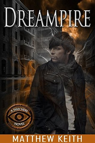Dreampire (Watchers of the Night Book 4)  by  Matthew Keith