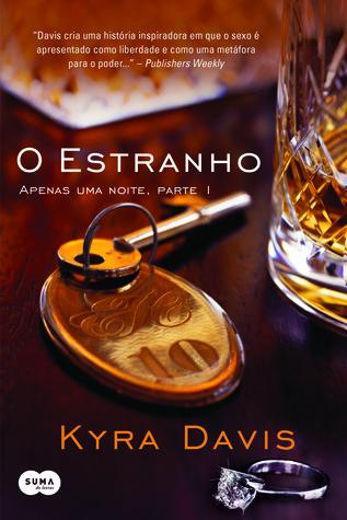 O Estranho (Just One Night, #1)  by  Kyra Davis