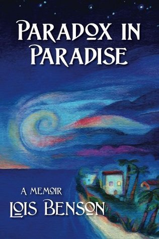Paradox in Paradise  by  Lois Benson