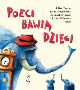 Poeci bawią dzieci  by  Julian Tuwim