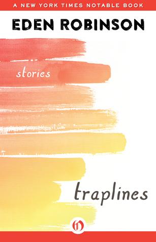 Traplines: Stories  by  Eden Robinson