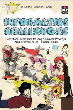 Informatics Challenges R. Sandy Bachtiar, SKom.