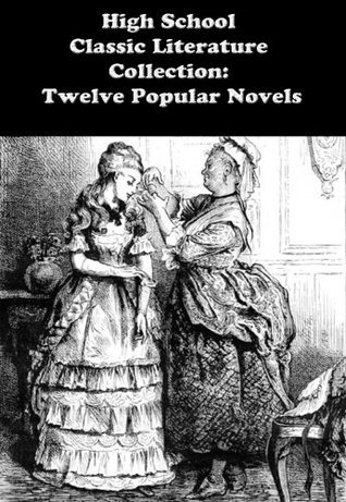 HIGH SCHOOL CLASSIC LITERATURE COLLECTION: TWELVE POPULAR NOVELS: MIDDLEMARCH, FRANKENSTEIN, CRIME AND PUNISHMENT, EMMA, JANE EYRE, and many more...  by  Charles Dickens